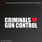 Criminals Love Gun Control Sticker Die Cut Decal 2a 2nd Amendment Gun Rights