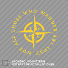 Not All Those Who Wander Are Lost Sticker Decal Vinyl Compass