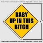 Baby Up In This Bitch Window Sticker - Funny Car Truck Mom Humor Decal