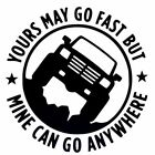 4x4 Yours May Go Fast Mine Can Go Anywhere Funny Van Truck Off-road Car Sticker