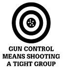 Gun Control Buy 2 Get 1 Free Vinyl Graphic Decal Sticker Shooting