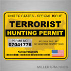 Terrorist Hunting Permit Yellow Decal Sticker Graphic Car Truck Suv - 2 Sizes