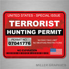 Terrorist Hunting Permit Red Decal Sticker Graphic Car Truck Suv - 2 Sizes