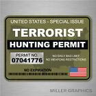Terrorist Hunting Permit Green Decal Sticker Graphic Car Truck Suv - 2 Sizes