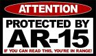 Protected Ar15 Ar-15 Sticker 2nd Amendment Hard Hat Or Window Decal - Var. Sizes