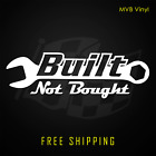 Built Not Bought Jdm Sticker Decal Vinyl Funny Dodge Ford Chevy Racing