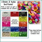 20 Or 40 15mm Buttons 2 Hole Plastic Red White Black Pink Blue Ivory Green Blue