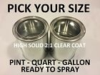 Pick Your Size - Pint Quart Gallon Ready To Spray 21 H.s. Clear Coat