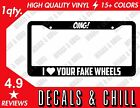 Omg I Love Your Fake Wheels License Plate Frame Decal Cambergang - Illest Jdm
