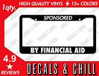 Sponsored By Financial Aid License Plate Frame Decal Cambergang - Illest Jdm