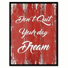 Dont Quit Your Day Dream Inspirational Saying Canvas Print Picture Frame Home