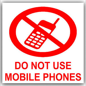 1 X Do Not Use Mobile Phones Banned Sticker Office Petrol