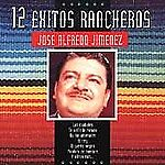 12 Exitos Rancheros by Jos' Alfredo Jim'...