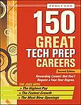 150 Great Tech Prep Careers Ferguson Publishing Staff