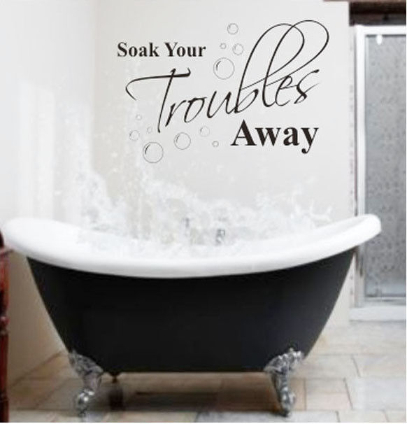 2013 New Soak Your Troubles Away Bathroom Wall Quote Decal Vinyl Art Sticker Diy Ebay