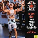 25 Years Of The Ironman Triathlon World Championship (Ironman Edition)
