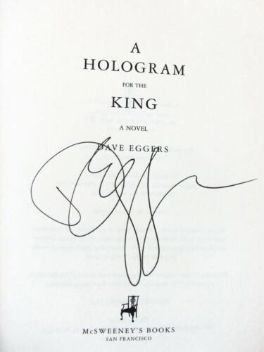 A HOLOGRAM FOR THE KING by Dave Eggers (2012) SIGNED ~ First Ed, First Printing in Books, Fiction & Literature | eBay