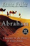 Abraham : A Journey to the Heart of Thre...