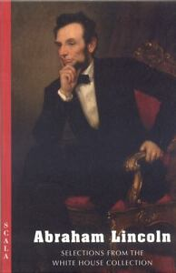 Abraham Lincoln : Selections from the Wh...