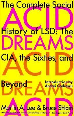 Acid Dreams The Complete Social History of LSD   The CIA, the Sixties