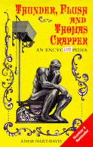 Adam-Hart-Davis-Thunder-Flush-and-Thomas-Crapper-An-Encyclopedia-Book