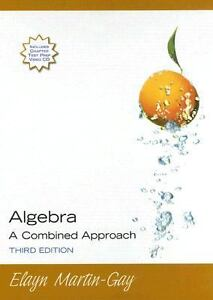 Algebra : A Combined Approach by Elayn M...
