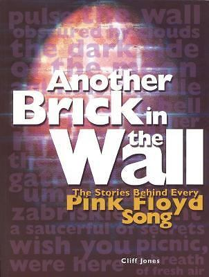 Another Brick in the Wall The Stories Behind Every Pink Floyd Song by
