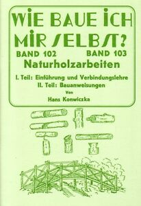Arbeiten-mit-Naturholz-Gartenmoebel-Gruenholz-Anleitung-Wie-baue-ich-mir-selbst