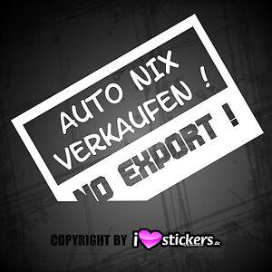 aufkleber auto nix verkaufen fun decal no export sticker. Black Bedroom Furniture Sets. Home Design Ideas