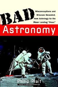 Bad Astronomy : Misconceptions and Misus...