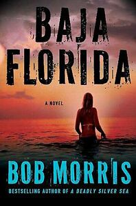 Baja Florida 5 by Bob Morris (2010, Hard...