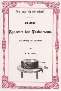 Bauanleitung-Apparate-fuer-Teslastroeme-Nikola-Tesla-Teslaspule-1900-Reprint-Neu