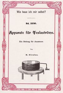 Bauanleitung-Apparate-fuer-Teslastroeme-Nikola-Tesla-Teslaspule-1900-Steampunk