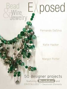 Bead and Wire Jewelry Exposed : 50 Desig...