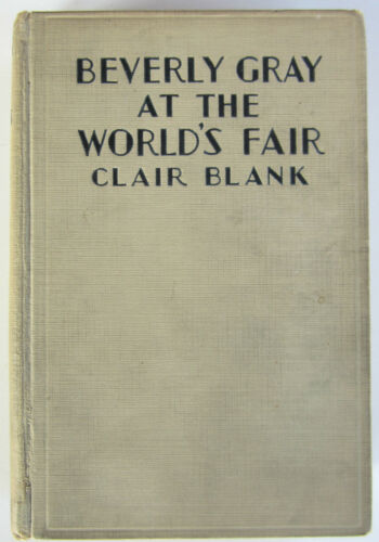 Beverly Gray at the World's Fair Clair Blank First Edition A L Burt 1935 Vintage in Books, Antiquarian & Collectible | eBay