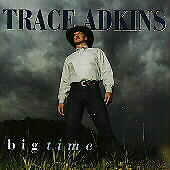 Big Time by Trace Adkins (CD, Oct-1997, ...