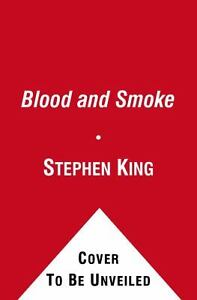Blood and Smoke by Stephen King (2010, C...
