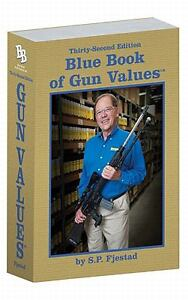 Blue Book of Gun Values by S. P. Fjestad...