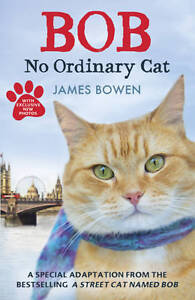 Bob: No Ordinary Cat by James Bowen (Pap...