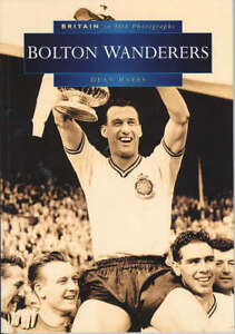 Bolton-Wanderers-Britain-in-Old-Photographs-Dean-Hayes-Acceptable-Book