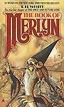 The Book of Merlyn by T. H. White and T....