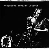 Bootleg Detroit by Morphine (CD, Sep-200...