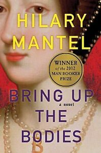 Bring up the Bodies by Hilary Mantel (20...
