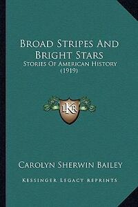 Broad Stripes and Bright Stars : Stories...