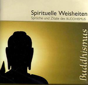 buddhismus spirituelle weisheiten spr che und zitate. Black Bedroom Furniture Sets. Home Design Ideas