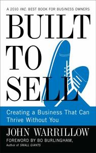 Built to Sell : Creating a Business That...