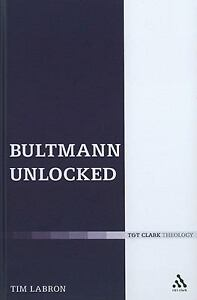 Bultmann Unlocked by Labron and Tim Labr...