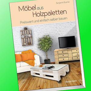 Busche m bel aus holzpaletten schnell und einfach palette buch 9783809434481 ebay - Mobel aus polen ebay ...