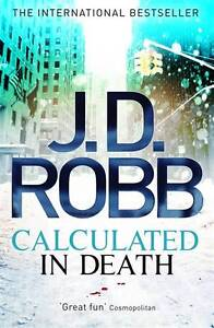 Calculated in Death by J. D. Robb (Hardb...