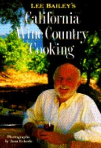 California Wine Country Cooking by Lee B...